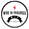 WIRE IN PROGRESS